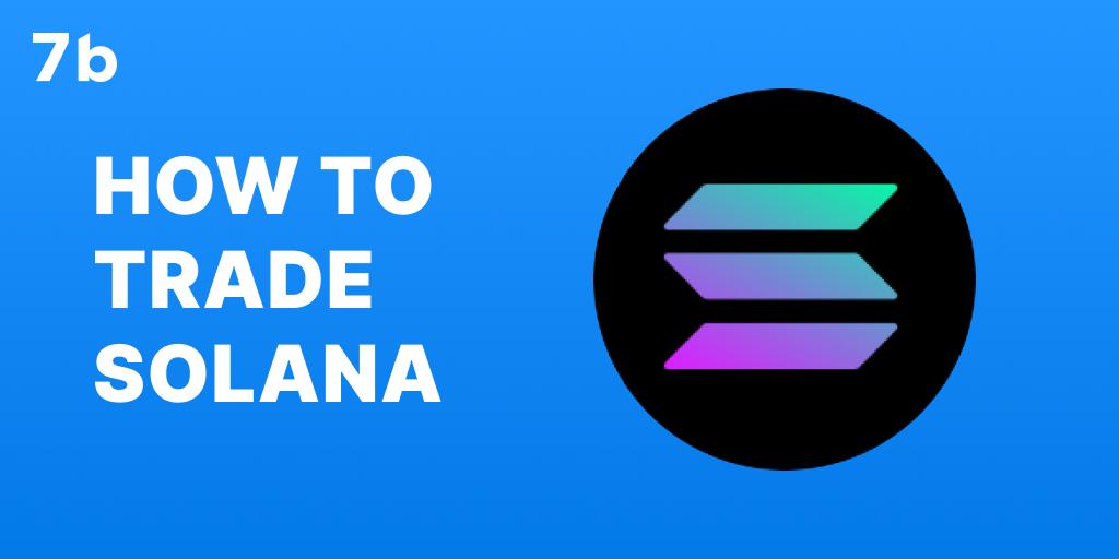 How to trade Solana