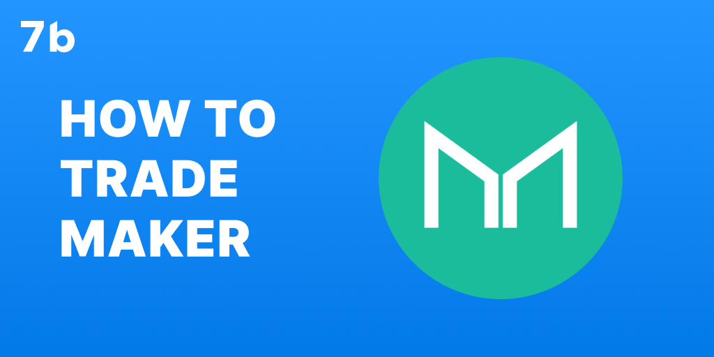 How to trade Maker